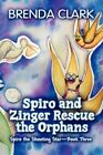 Spiro and Zinger Rescue The Orphans 9781448939923 by Brenda Clark Paperback