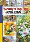 Wendy's Top Tips for Acrylic Artists by Wendy Jelbert (Spiral bound, 2011)