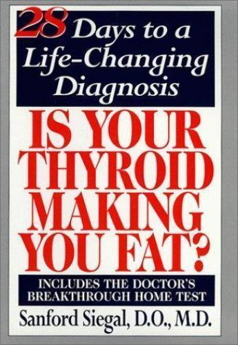 Is Your Thyroid Making You Fat: The Doctor's 28-Day Diet that Tests-ExLibrary