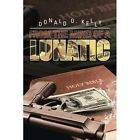 From the Mind of a Lunatic by Donald O Kelly (Paperback / softback, 2013)