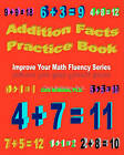 Addition Facts Practice Book: Improve Your Math Fluency Series by Chris McMullen Ph D (Paperback / softback, 2009)