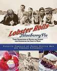 Lobster Rolls And Blueberry Pie: Three Generations Of Recipes And Stories From Summers On The Coast Of Maine by Deborah Diclementi, Rebecca Charles (Paperback, 2006)