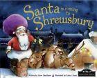 Santa is Coming to Shrewsbury by Hometown World (Hardback, 2013)