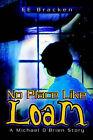No Place Like Loam: A Michael O'Brien Story by Ee Bracken (Paperback / softback, 2002)