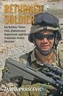 Returned Soldier: My Battles: Timor, Iraq, Afghanistan, Depression and Post Traumatic Stress Disorder by James Prascevic (Paperback, 2014)