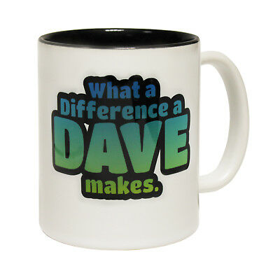 What A Difference Dave Makes birthday gift NOVELTY MUG Funny Mugs