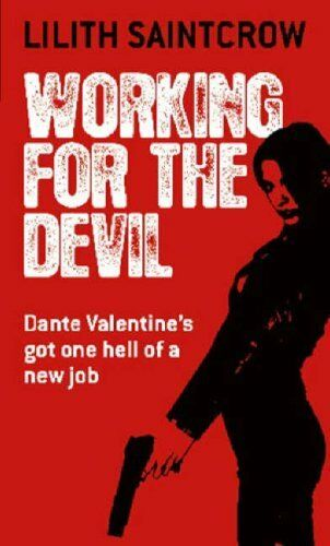 Working for the Devil (Dante Valentine Novels) By  Lilith Saintcrow