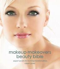 MAKEUP MAKEOVERS BEAUTY BIBLE - ROBERT JONES (HARDCOVER) Like New!!!