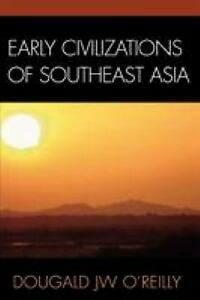 Early-Civilizations-of-Southeast-Asia-Perfect-Dougald-J-W-O-039-Reilly