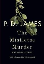 The Mistletoe Murder : And Other Stories by P. D. James (2016, Hardcover)