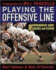 Playing the Offensive Line: A Comprehensive Guide for Coaches and Players by Karl Nelson, Bob O'Connor (Paperback, 2005)