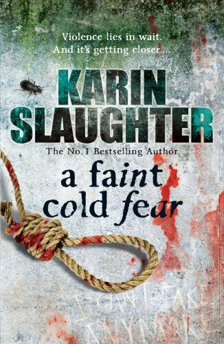 1 of 1 - KARIN SLAUGHTER ___ A FAINT COLD FEAR ___ BRAND NEW ___ UK FREEPOST