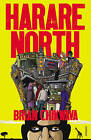 Harare North by Brian Chikwava (Paperback, 2010)