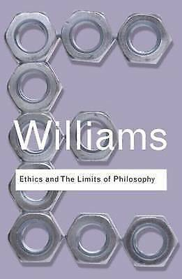 Ethics and the Limits of Philosophy by Bernard Williams (Paperback, 2011)