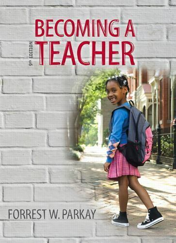 Becoming A Teacher By Forrest W Parkay 2012 Trade Paperback Revised Edition For Sale Online Ebay