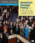 American Foreign Policy and Political Ambition by James Lee Ray (Paperback, 2013)