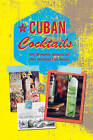 Cuban Cocktails: Over 50 Mojitos, Daiquiris and Other Refreshers from Havana by Ryland, Peters & Small Ltd (Hardback, 2016)