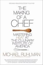 The Making of Chef Mastering Heat at Culinary Institute America Michael Ruhlman