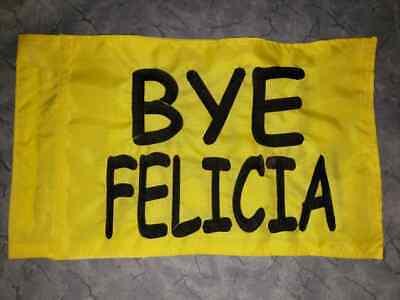 Custom Bye Felicia Cs Safety Flag 4 Atv Utv Dirtbike Jeep Dune Whip Pole Ebay