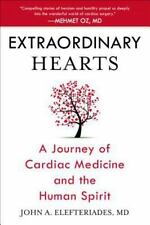 Extraordinary Hearts : A Journey of Cardiac Medicine and the Human Spirit by...
