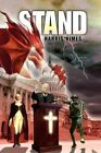 Stand 9781436365390 by Harris Himes Hardcover