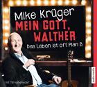 Mein Gott, Walther. Das Leben ist oft Plan B. von Mike Krüger und Till Hoheneder (2015)