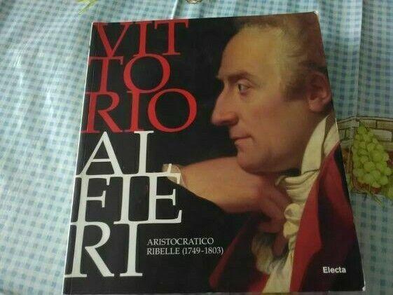 Vittorio Alfieri - R. Maggio Serra - Ed.Electa - arte-catalogo