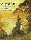 Alfred East: Lyrical Landscape Painter by Kenneth McConkey, Johnson Paul (Paperback, 2009)