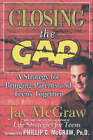 Closing the Gap: A Strategy for Bringing Parents and Teens Together by Jay McGraw (Paperback, 2002)