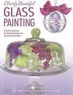 Clearly Beautiful Glass Painting by Arlene Swiatek Gillen (Paperback / softback)