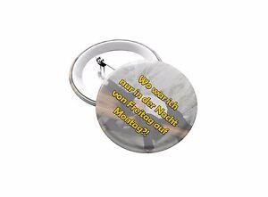 Freitag Auf Montag Spruch Lustig Wochenende Button Pin Badge 19