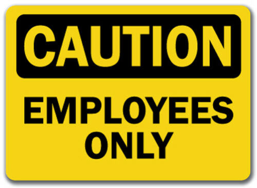 """10/"""" x 14/"""" OSHA Safety Sign Employees Only Caution Sign"""