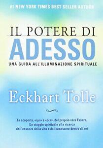 Libro Eckhart Tolle - Il potere di adesso Una guida all'illuminazione spirituale