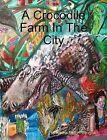 A Crocodile Farm In The City by Aletha Fulton-Vengco (Paperback, 2009)