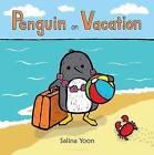 Penguin on Vacation by Salina Yoon (Hardback, 2013)