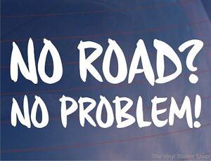 NO-ROAD-NO-PROBLEM-Funny-Novelty-Off-Road-Car-Van-Window-Bumper-Sticker-Decal