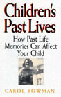 Children's Past Lives: How Past Life Memories Affect Your Child by Carol Bowman (Hardback, 1997)