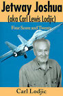 Jetway Joshua: (Aka Carl Lewis Lodjic) Four Score and Twenty by Carl Lodjic (Paperback / softback, 2000)