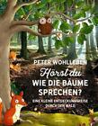 Hörst du, wie die Bäume sprechen? Eine kleine Entdeckungsreise durch den Wald von Peter Wohlleben (2017, Gebundene Ausgabe)