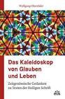 Das Kaleidoskop von Glauben und Leben von Wolfgang Oberröder (2013, Gebundene Ausgabe)