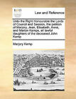 Unto the Right Honourable the Lords of Council and Session, the Petition of Marjory, Jean, Elisabeth, Anne, and Marion Kemps, All Lawful Daughters of the Deceased John Kemp by Marjory Kemp (Paperback / softback, 2010)