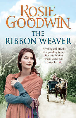 1 of 1 - The Ribbon Weaver by Rosie Goodwin, New Book (Paperback, 2011)