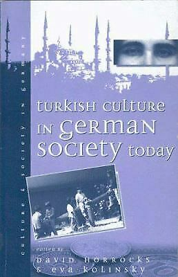 Turkish Culture in German Society Today by Horrocks, David