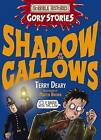 Shadow of the Gallows: A Vile Victorian Adventure by Terry Deary (Paperback, 2008)