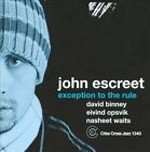 Exception to the Rule by John Escreet (CD, Oct-2011, Criss Cross)