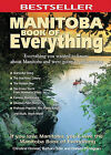 Manitoba Book of Everything: Everything You Wanted to Know about Manitoba and Were Going to Ask Anyway by Christine Hanlon (Paperback / softback, 2008)