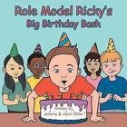 Role Model Ricky's Big Birthday Bash by Jeremy & Janel   Miller (Paperback / softback, 2015)
