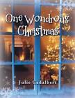 One Wondrous Christmas by Julie Cadalbert (Paperback / softback, 2013)