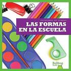 Las Formas En La Escuela / (Shapes at School by Jennifer Fretland VanVoorst (Hardback, 2015)