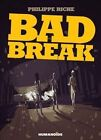 Bad Break by Philippe Riche (Hardback, 2013)